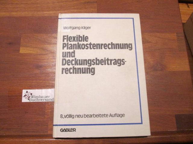 Flexible Plankostenrechnung und Deckungsbeitragsrechnung. Gabler-Lehrbuch 8., völlig neubearb. Aufl.
