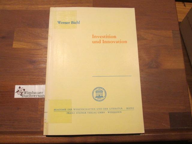 Investition und Innovation. von. Akad. d. Wiss. u.d. Literatur, Mainz / Abhandlungen der Geistes- und Sozialwissenschaftlichen Klasse / Einzelveröffentlichung ; 5