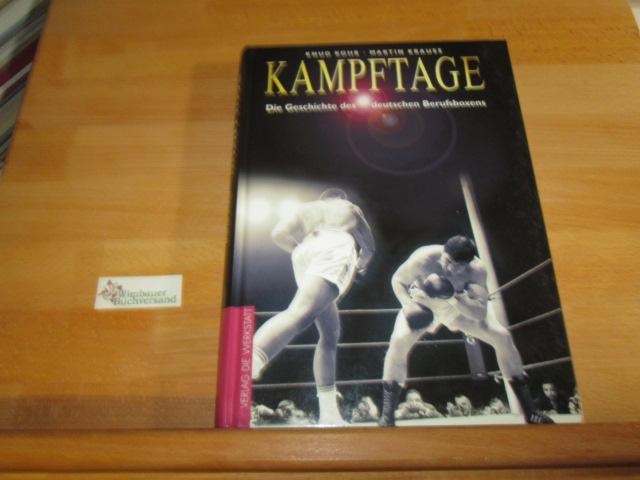 Kampftage : die Geschichte des deutschen Berufsboxens. ; Martin Krauß