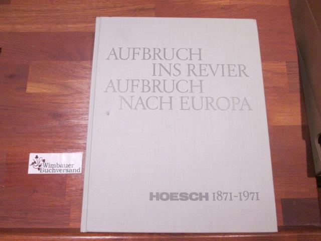 Aufbruch ins Revier, Aufbruch nach Europa. Hoesch 1871 - 1971