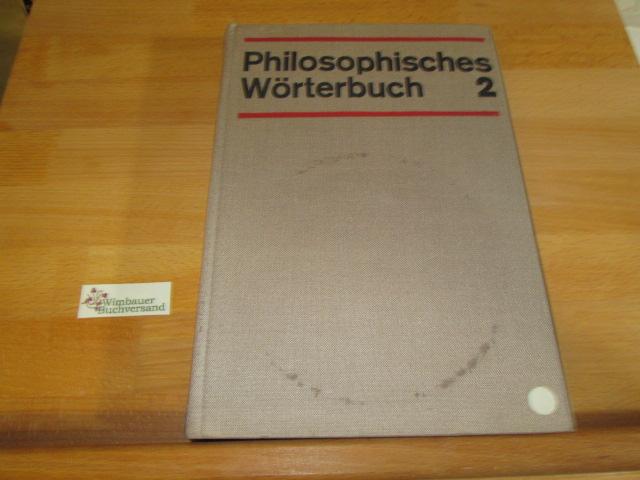 Philosophisches Wörterbuch; Teil: Bd. 2., Lamaismus bis Zweckmässigkeit 11. Aufl.