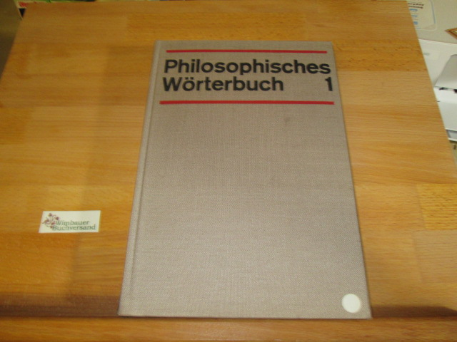 Philosophisches Wörterbuch; Teil: Bd. 1., A bis Kybernetik 11. Aufl.