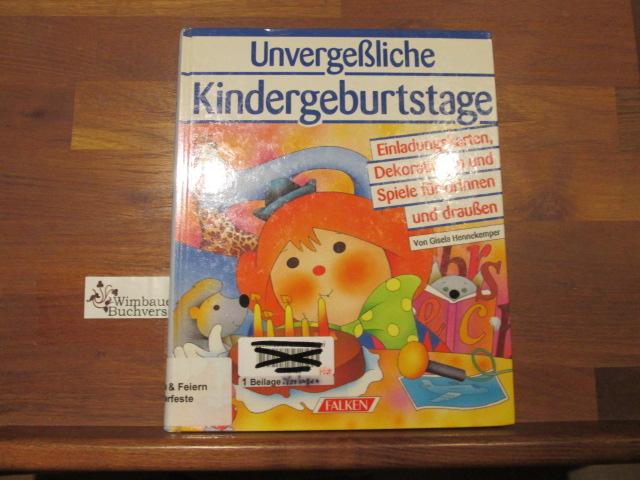 Unvergessliche Kindergeburtstage : Einladungskarten, Dekorationen und Spiele für drinnen und draussen. Falken-Bücher
