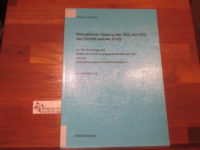 Konsolidierte Fassung des VAG, des VVG, des EGVVG und des PflVG : auf der Grundlage des Dritten Durchführungsgesetzes. EWG zum VAG und des Versicherungsbilanzrichtlinien-Gesetzes ; eine Einführung /