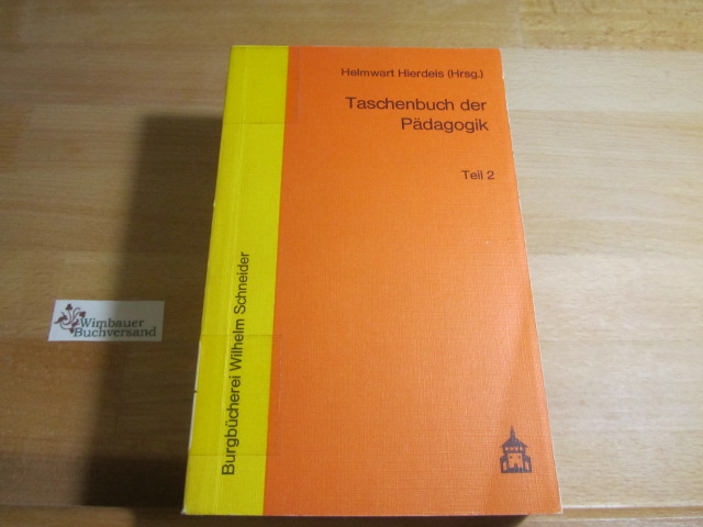 Taschenbuch der Pädagogik. Teil 2: Kommunikation - Wissenschaftstheorie. [2 Bd.]. 1. Aufl