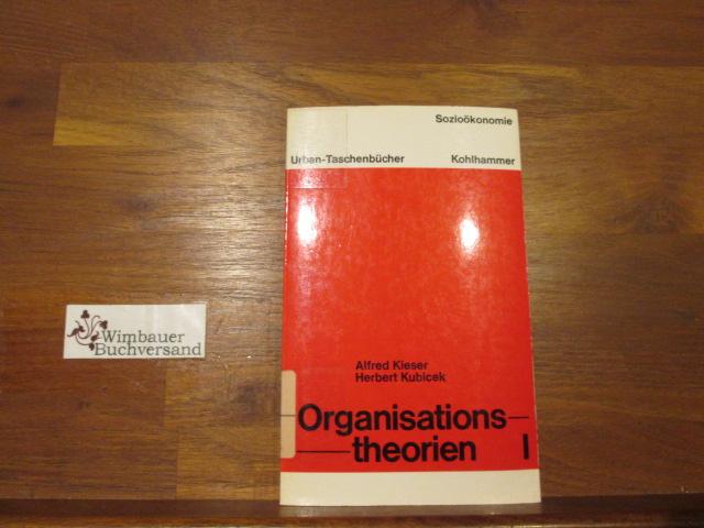 Organisationstheorien; Teil: 1., Wissenschaftstheoretische Anforderungen und kritische Analyse klassischer Ansätze. Urban-Taschenbücher ; Bd. 514 : Sozioökonomie