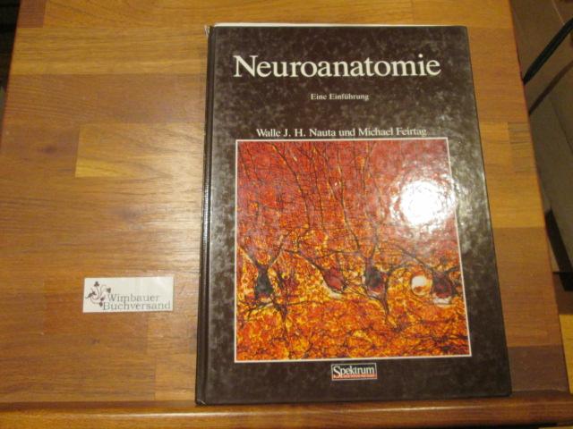 Neuroanatomie : ein Einführung. und Michael Feirtag. Aus dem Amerikan. übers. von Bärbel Holländer