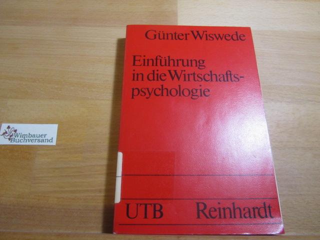 Einführung in die Wirtschaftspsychologie. UTB ; 1593