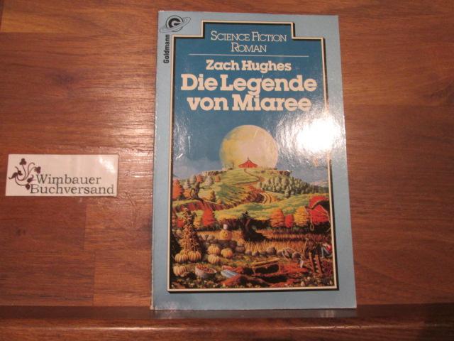 Die Legende von Miaree : Science-fiction-Roman = The legend of Miaree. [Aus d. Amerikan. übertr. von Rose Aichele. Hrsg. von Herbert W. Franke] / Goldmann ; 23396 : Science-fiction Dt. Erstveröff., 1. Aufl.