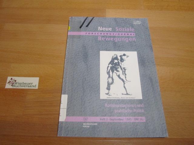Forschungsjournal: Neue Soziale Bewegungen Heft 3 September 1995 Kommunitarismus und praktische Politik