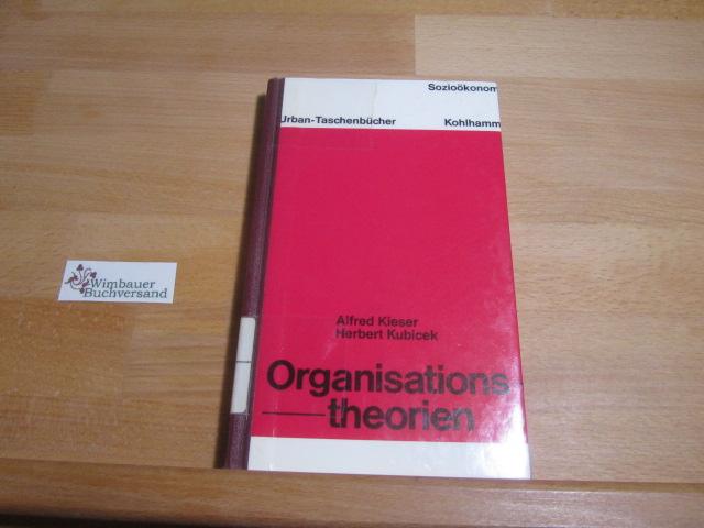 Organisationstheorien; Teil: 2., Kritische Analysen neuerer sozialwissenschaftlicher Ansätze. mit e. Beitr. von Michael Wollnik / Urban-Taschenbücher ; Bd. 514 : Sozioökonomie