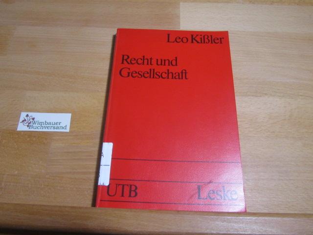 Recht und Gesellschaft : Einf. in d. Rechtssoziologie. Leo Kissler / UTB ; 1301