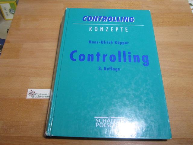 Controlling : Konzeption, Aufgaben und Instrumente. Controlling-Konzepte 3., überarb. und erw. Aufl.