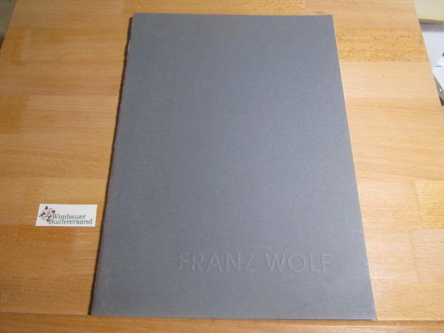Bilder als Vorentwürfe des Tuns : [Franz Wolf] ; 14.01. - 12.02.1993, Studio Bildende Kunst Baumschulenweg. [Hrsg.: Kulturamt Treptow ; Studio Bildende Kunst]