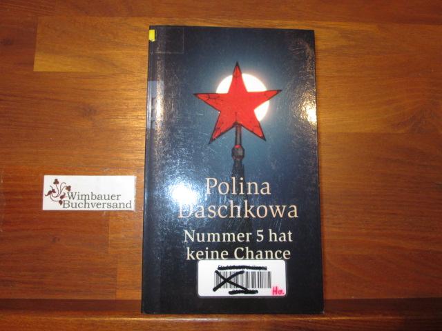 Nummer 5 hat keine Chance : ein Moskau-Krimi. Polina Daschkowa. Aus dem Russ. von Margret Fieseler / Rororo ; 24033