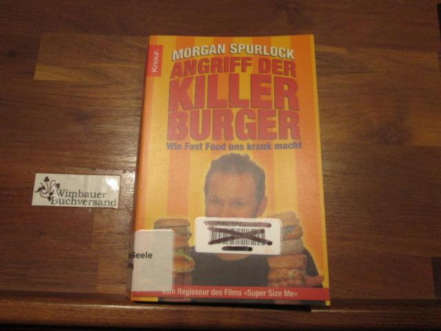 Angriff der Killer-Burger : wie Fast Food uns krank macht. Aus dem Engl. von Reinhard Kreissl / Knaur ; 77855 Dt. Erstausg.