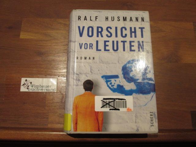 Vorsicht vor Leuten : Roman. 1. Aufl.