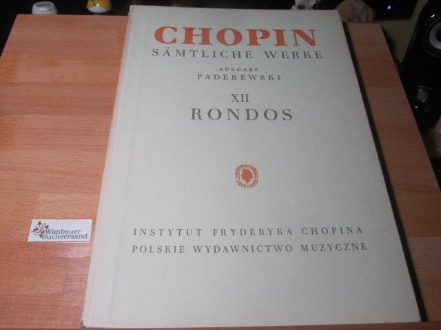 Chopin, Fryderik : Sämtliche Werke Ausgabe Paderewski XII Rondos