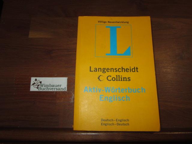 Langenscheidt Collins Aktiv-Wörterbuch Englisch : deutsch-englisch, englisch-deutsch. beit mit der Langenscheidt-Red.] Völlige Neuentwicklung 2. Auflage