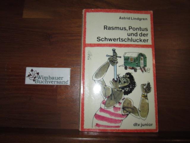 Lindgren, Astrid : Rasmus, Pontus und der Schwertschlucker. [Aus d. Schwed. von Thyra Dohrenburg. Ill. von Horst Lemke] / dtv ; 7005 : dtv-junior Ungekürzte Ausg. 5. Aufl., 56. - 65. Tsd.
