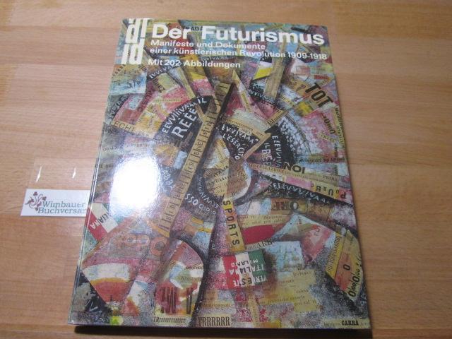 Der Futurismus : Manifeste u. Dokumente e. künstler. Revolution 1909 - 1918. Umbro Apollonio. [Dt. Übers. : Christa Baumgarth u. Helly Hohenemser] / DuMont-Dokumente