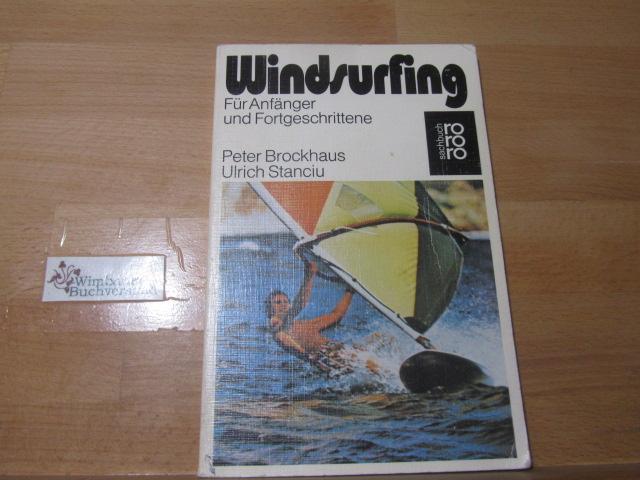 Windsurfing für Anfänger und Fortgeschrittene : nach d. Schulungsmodell d. Verb. d. Dt. Windsurfing-Schulen (VDWS). ; Ulrich Stanciu / rororo ; 7030 : rororo-Sachbuch : rororo-Sportbücher 61. - 70. Tsd.