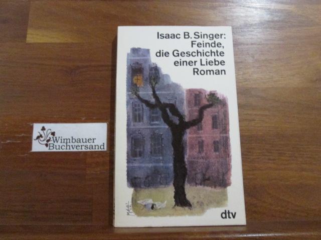 Singer, Isaac Bashevis : Feinde, die Geschichte einer Liebe : Roman. Dt. von Wulf Teichmann / dtv ; 1216 Ungekürzte Ausg., 2. Aufl., 13. - 27. Tsd.