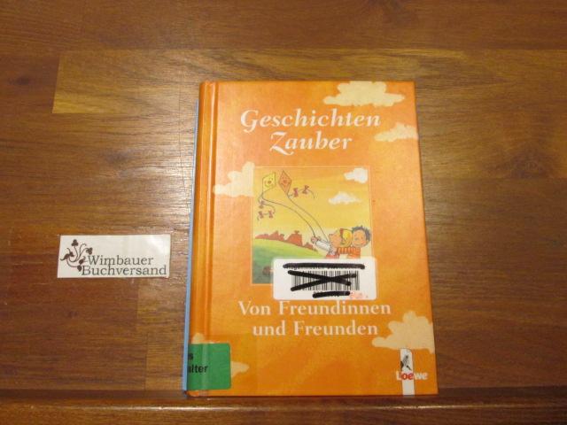 GeschichtenZauber; Teil: Von Freundinnen und Freunden 1. Aufl.
