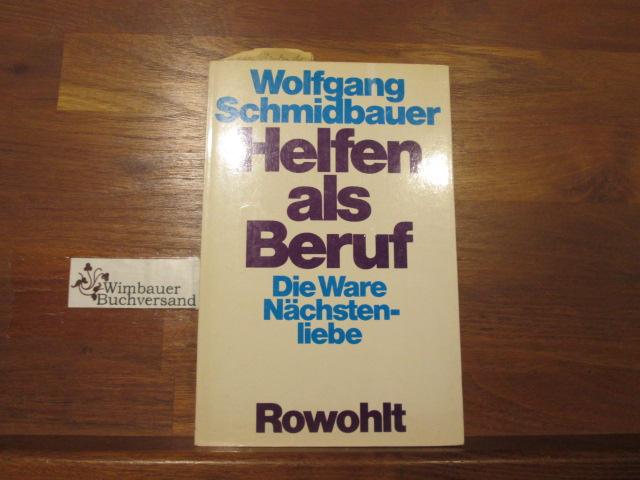 Schmidbauer, Wolfgang : Helfen als Beruf : d. Ware Nächstenliebe. 11. - 18. Tsd.