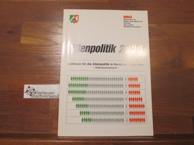Altenpolitik 2000: Leitlinien für die Altenpolitik in Nordrhein-Westfalen - Diskussionsentwurf