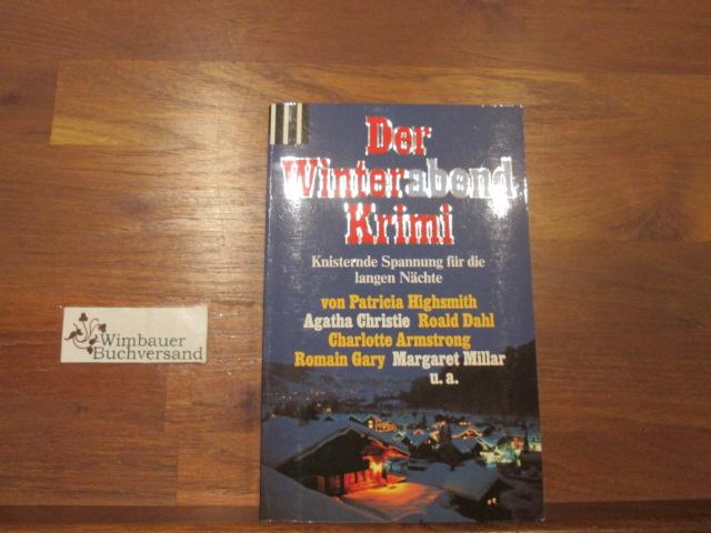 Der Winterabendkrimi : knisternde Spannung für die langen Nächte. Charlotte Armstrong ... / Scherz-Krimis ; 1278 Sonderausg.