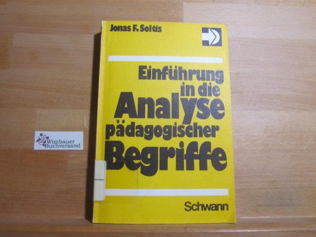 Soltis, Jonas F. : Einführung in die Analyse pädagogischer Begriffe. [Aus d. Engl. übertr. von Fritz Dorn] / Sprache und Lernen ; Bd. 10