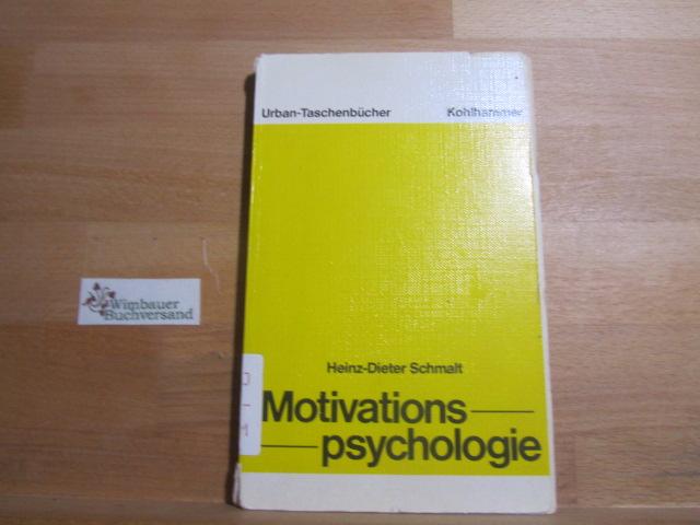 Motivationspsychologie. Kohlhammer-Urban-Taschenbücher ; Bd. 380