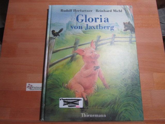 Gloria von Jaxtberg. Rudolf Herfurtner ; Reinhard Michl