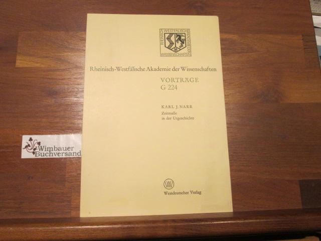 Narr, Karl J. : Zeitmaße in der Urgeschichte : 221. Sitzung am 20. April 1977 in Düsseldorf. Rheinisch-Westfälische Akademie der Wissenschaften ; 224