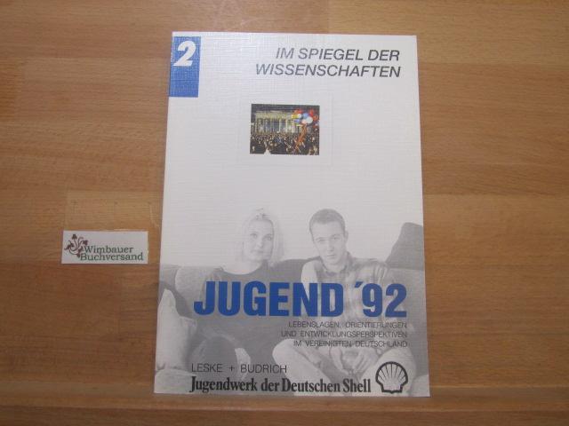 Zinnecker, Jürgen (Red.) : Jugend '92; Teil: Bd. 2., Im Spiegel der Wissenschaften. Red.: Jürgen Zinnecker