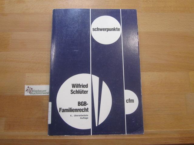 BGB, Familienrecht. von / Schwerpunkte ; Bd. 5 6., überarb. Aufl.