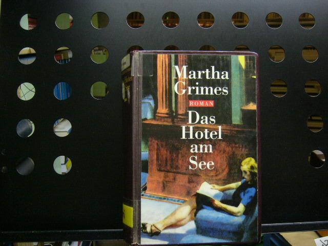 Grimes, Martha : Das Hotel am See 1. Auflage