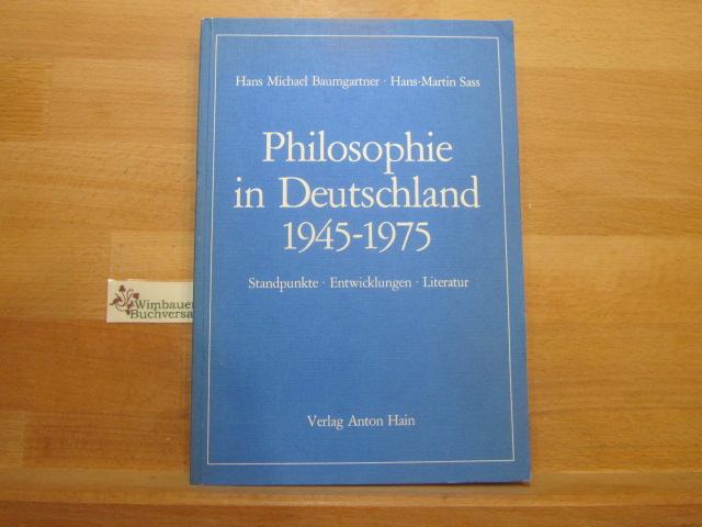 [Philosophie in Deutschland neunzehnhundertfünfundvierzig bis neunzehnhundertfünfundsiebzig] ; Philosophie in Deutschland 1945 - 1975 : Standpunkte, Entwicklungen, Literatur. ; Hans-Martin Sass 3. Aufl.