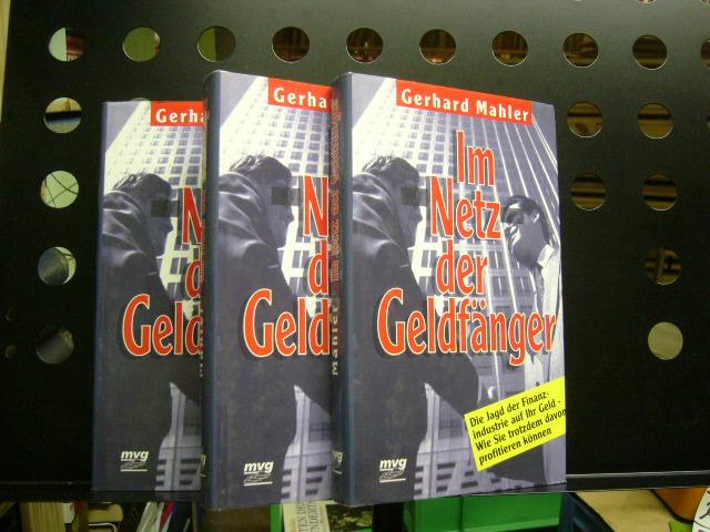 Mahler, Gerhard : Im Netz der Geldfänger