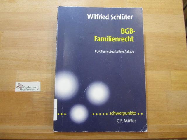 BGB - Familienrecht. von / Schwerpunkte ; Bd. 5 8., völlig neubearb. Aufl.