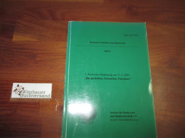 Bürgschaften, Garantien, Patronate (Rostocker Schriften zum Bankrecht. Institut für Bankrecht und Bankwirtschaft e.V. an der Universität Rostock)