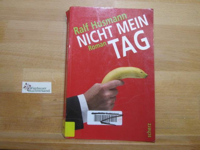 Nicht mein Tag : Roman. 7. Aufl.