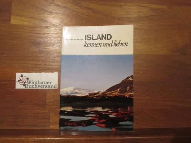 Island kennen und lieben : e. Insel aus Eis u. Feuer; mit e. Ausflug nach Grönland. von. [Kartographie: H. Schultchen] / Lübecker Nachrichten / LN-Touristikführer : Airtours international ; 41