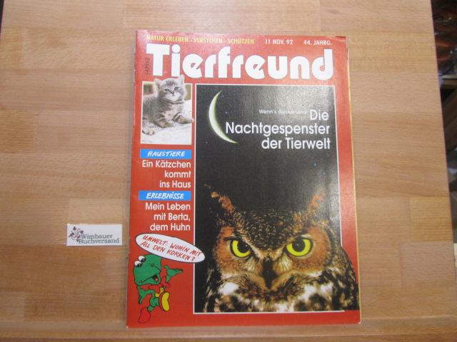 Tierfreund. Natur erleben, verstehen, schützen. 11 November 1992 Die Nachtgespenster der Tierwelt