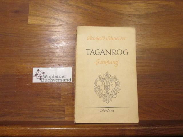 Schneider, Reinhold (Verfasser) : Taganrog : Erzählung. Reinhold Schneider. Mit e. Nachw. von Harald von Koenigswald / Reclams Universal-Bibliothek ; Nr. 7869