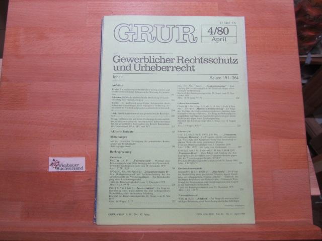 April 1980 : GRUR. Gewerblicher Rechtsschutz und Urheberrecht. Zeitschrift der deutschen Vereinigung für gewerblichen Rechtsschutz und Urheberrecht. 82. Jg., H.4