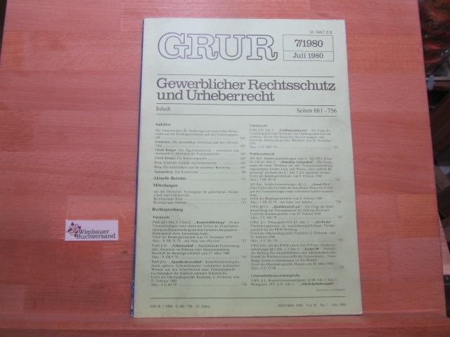 Juli 1980 : GRUR. Gewerblicher Rechtsschutz und Urheberrecht. Zeitschrift der deutschen Vereinigung für gewerblichen Rechtsschutz und Urheberrecht. 82. Jg., H.7