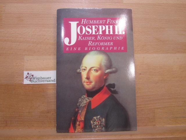 Joseph II. : Kaiser, König und Reformer ; [eine Biographie]. Humbert Fink / Knaur ; Bd. 2439 Vollst. Taschenbuchausg.