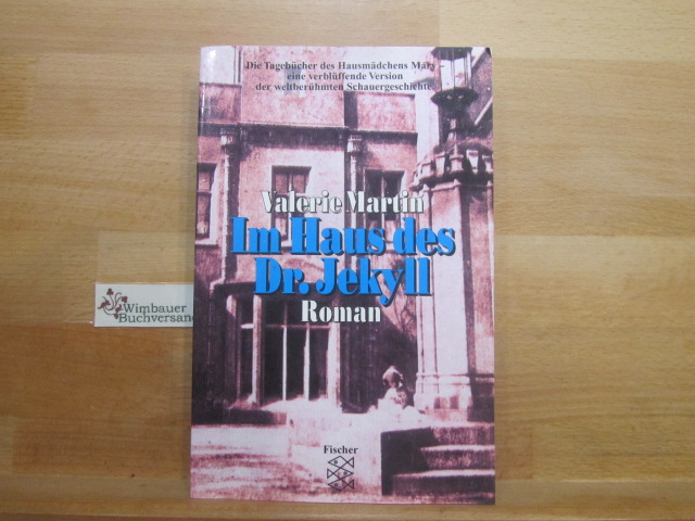 Im Haus des Dr. Jekyll : Roman. Valerie Martin. Aus dem Amerikan. von Brigitte Walitzek / Fischer ; 12018